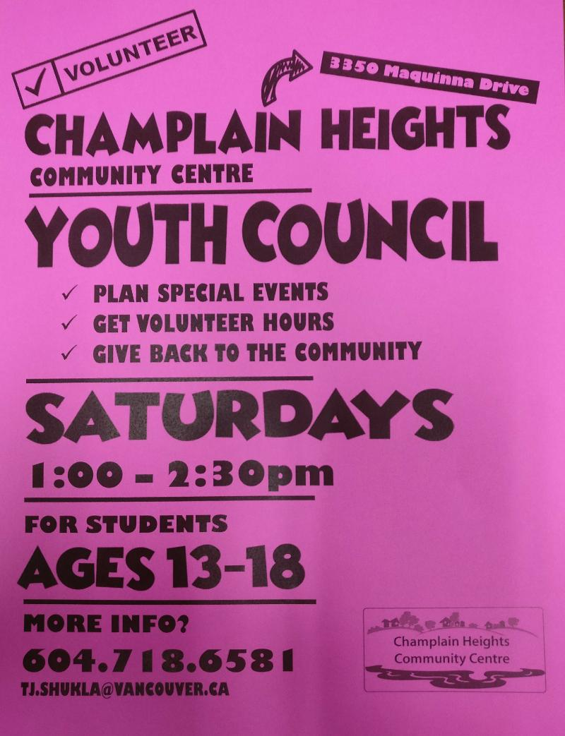 Champlain Heights Youth Council. Plan Special Events, Get Volunteer Hours, Give Back to the Community. Saturdays 1-2:30pm. Ages 13-18 . More info 604-718-6581