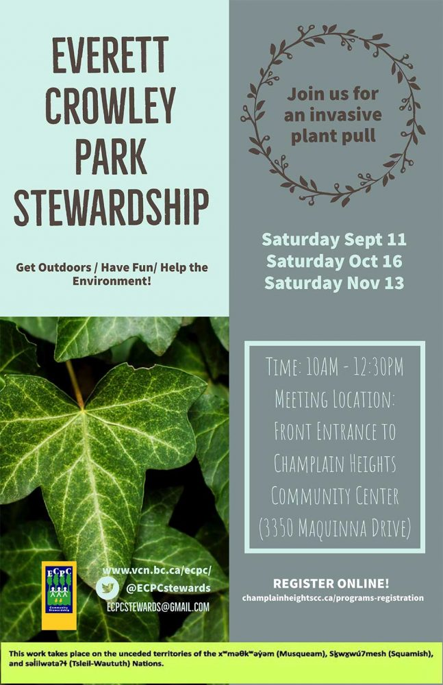 Everett Crowley Park Stewartship Join us for an invasive plant pull Saturday September 11 Saturday October 16 Saturday November 13 10am-12:30pm Meeting Location: Front Entrance to Champlain Heights Community Centre 3350 Maquinna Dr.
