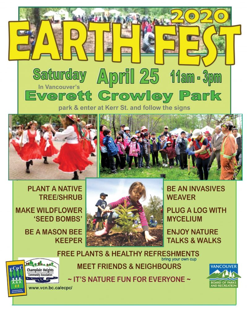 Earth Fest 2020 Saturday April 25, 11am-3pm Everett Crowley Park Plant a native tree/shrub Make wildflower 'seed bombs' be a mason bee keeper be an invasives weaver plug a log with mycelium enjoy nature talks & walks free plants & healthy freshments meet friends & neighbours