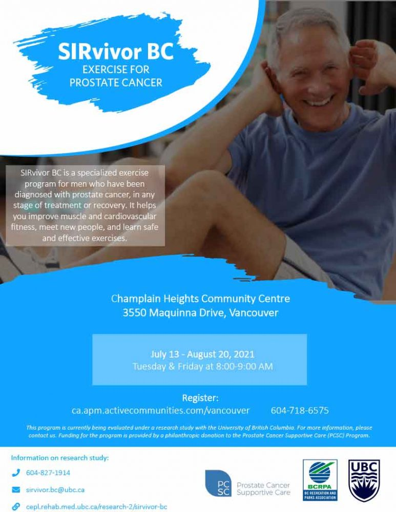 SIRvivor BCEXERCISE FORPROSTATE CANCER SIRvivor BC is a specialized exercise program for men who have been diagnosed with prostate cancer, in any stage of treatment or recovery. It helpsyou improve muscle and cardiovascular fitness, meet new people, and learn safe and effective exercises. July 13 - August 20, 2021 Tuesday & Friday at 8:00-9:00 AM https://ca.apm.activecommunities.com/vancouver/Activity_Search/sirvivor-prostate-cancer-survivors-exercise/326640 #SIRvivorBC @BCRecreationandParks
