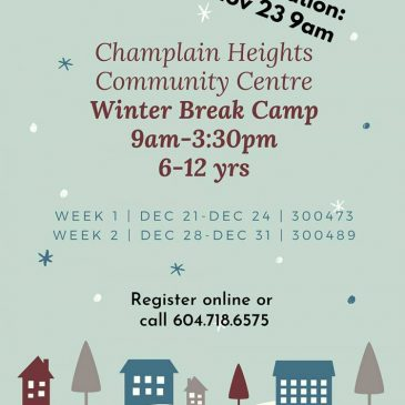 Champlain Heights Community Centre Winter Break Camp 6-12yrs Week 1 | Dec 21-Dec 24 | 300473 Week 2 | Dec 28-Dec 31 | 300489 9:00am-3:30pm Join us for crafts, games, and fun this winter at Champlain Heights Community Centre for our Winter Break Day Camps. Registration is on a day by day basis. Space is limited so be sure to register! Please note: Children will be divided into pods of 5 and will have a designated leader all week. The day camp will operate rain or shine. All activities and out trips will be held at the centre or within walking distance of the camps home base, no public transit or charter buses will be used. Parents/Guardians will receive an email of the Parent Communication/Policy manual and forms prior to camp, outlining camp expectations and guidelines. Register online or call 604.718.6575 https://ca.apm.activecommunities.com/vancouver/Activity_Search?detailskeyword=winter&IsAdvanced=True&ddlSortBy=Activity+name&ActivityCenterID=57&DaysOfWeek=0000000&SearchFor=2&SearchLevelID=2&NumberOfItemsPerPage=50&IsSearch=true