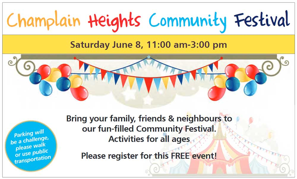 Champlain Heights Community Festival Saturday June 8, 11-3pm Bring your family, friends and neighbours to our fun-filled Community Festival. Activities for all ages. Please register for this free event REGISTER HERE https://ca.apm.activecommunities.com/vancouver/Activity_Search/champlain-heights-community-festival/219409