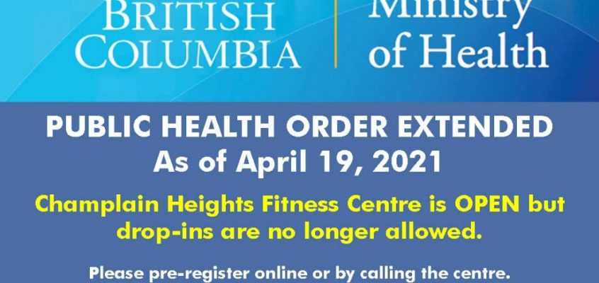 PUBLIC HEALTH ORDER EXTENDED As of April 19th, 2021 Champlain Heights Fitness Centre is OPEN but drop-ins are no longer allowed. Please pre-register online or by calling the centre. Many Champlain Heights Community Centre (CHCC) programs remain postponed until May 25th, 11:59pm. Registered participants impacted by the postponement will be notified by phone or e-mail. Please contact us if you have any questions or concerns. We apologize for the inconvenience and we thank you for your continued support and understanding.